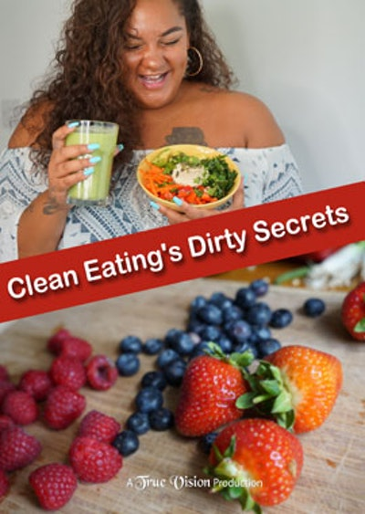 Clean Eating's Dirty Secrets