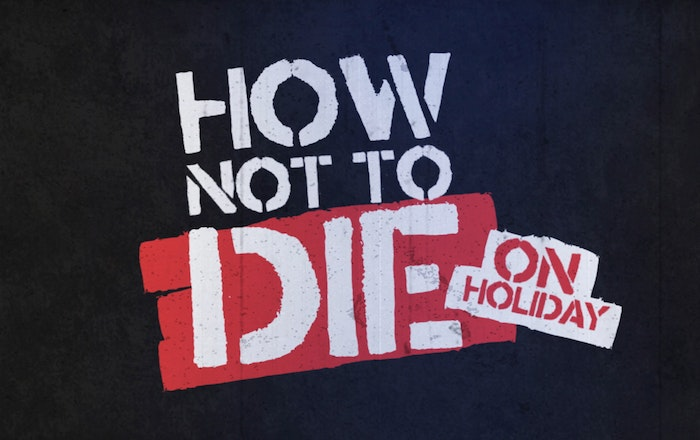 How Not to Die On Holiday