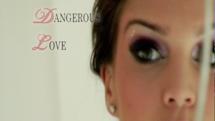 Dangerous Love thumbnail