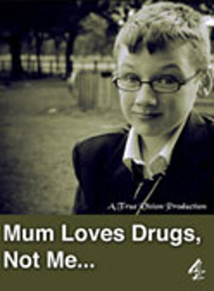 Mum Loves Drugs,  Not Me...