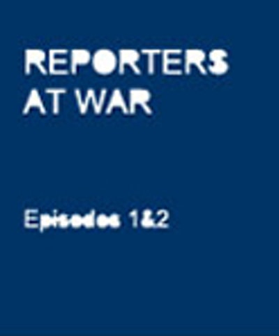 Reporters at War Volume 1