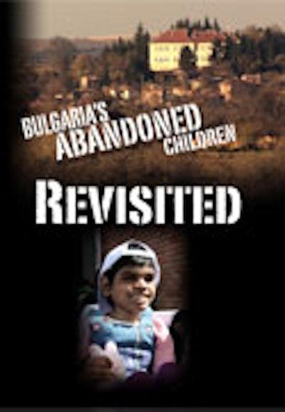 Bulgaria's Abandoned Children-Revisited